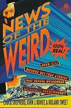 The News of the Weird by Chuck Shepherd
