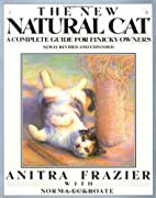 The new natural cat : a complete guide for…