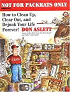 For Packrats Only by Don Aslett
