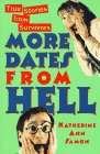 Image for More Dates from Hell: True Stories from Survivors