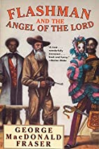 Flashman and the Angel of the Lord by George…