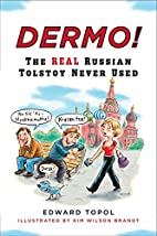 Dermo!: The Real Russian Tolstoy Never Used…