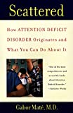 Scattered: How Attention Deficit Disorder…