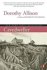 Cavedweller: A Novel af Dorothy Allison