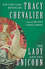 The Lady and the Unicorn: A Novel de Tracy…