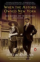 When the Astors Owned New York: Blue Bloods…