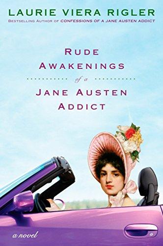 Rude Awakenings of a Jane Austen Addict: A Novel (Jane Austen Addict Series), Rigler, Laurie Viera