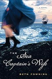 The Sea Captain's Wife: A Novel por Beth…