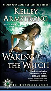 Waking the Witch (Women of the Otherworld)…