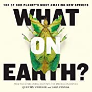 What on Earth?: 100 of Our Planet's Most…