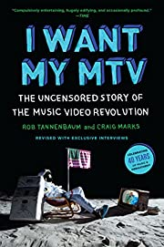 I Want My MTV: The Uncensored Story of the…