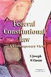 Federal constitutional law : a contemporary view / Sarah Joseph and Melissa Castan