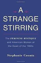 A Strange Stirring: The Feminine Mystique…