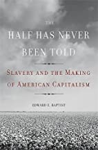 The Half Has Never Been Told: Slavery and…