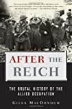 Amazon.com: After the Reich: The Brutal History of the Allied Occupation (9780465003389): Giles MacDonogh: Books cover