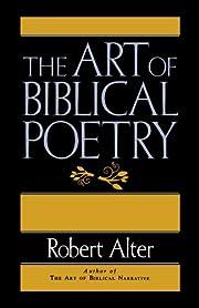 The Art Of Biblical Poetry de Robert Alter