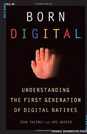 Born Digital: Understanding the First…