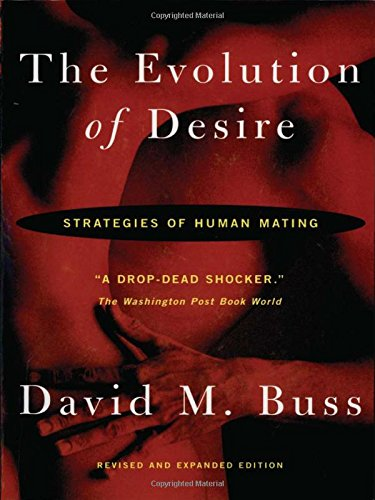 The Evolution Of Desire, by Buss, D.
