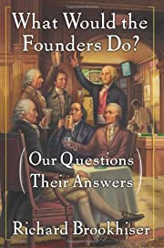 What Would the Founders Do?: Our Questions,…