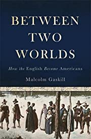 Between Two Worlds: How the English Became…