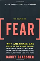 The Culture of Fear: Why Americans Are…