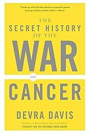 The Secret History of the War on Cancer af…