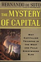The Mystery Of Capital Why Capitalism…