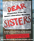 Dear sisters : dispatches from the women's…