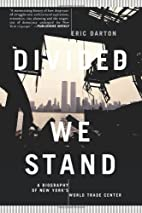 Divided We Stand: A Biography Of New York's…