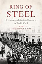 Ring of Steel: Germany and Austria-Hungary…