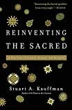 Reinventing the sacred : a new view of science, reason and religion / Stuart A. Kauffman