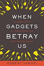When Gadgets Betray Us: The Dark Side of Our…