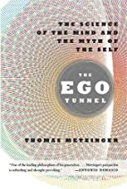 The Ego Tunnel: The Science of the Mind and…
