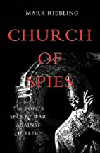 Church of Spies: The Pope's Secret War…