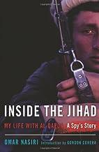Inside the Jihad: My Life with Al Qaeda by…