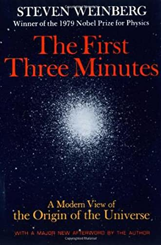 The First Three Minutes: A Modern View Of The Origin Of The Universe, by Weinberg, S.