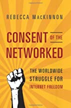Consent of the Networked: The Worldwide…
