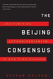 The Beijing Consensus: Legitimizing…