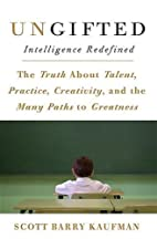 Ungifted: Intelligence Redefined by Scott…