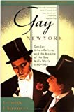 Gay New York: Gender, Urban Culture, and the Making of a Gay World (Book) written by George Chauncey