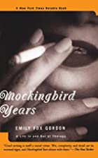 Mockingbird Years: A Life In And Out Of…