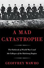 A Mad Catastrophe: The Outbreak of World War…