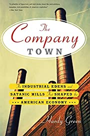 The Company Town: The Industrial Edens and…