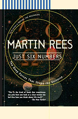 Just Six Numbers: The Deep Forces That Shape The Universe, by Rees, Martin