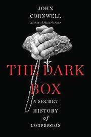 The Dark Box: A Secret History of Confession…