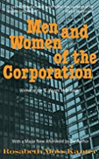 Men and Women of the Corporation by Rosabeth…