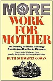 More Work For Mother: The Ironies Of…