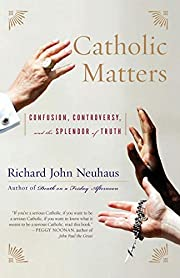 Catholic Matters: Confusion, Controversy,…