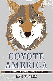 Coyote America: A Natural and Supernatural…