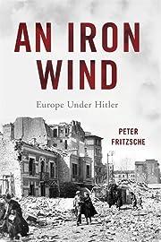 An Iron Wind: Europe Under Hitler por Peter…